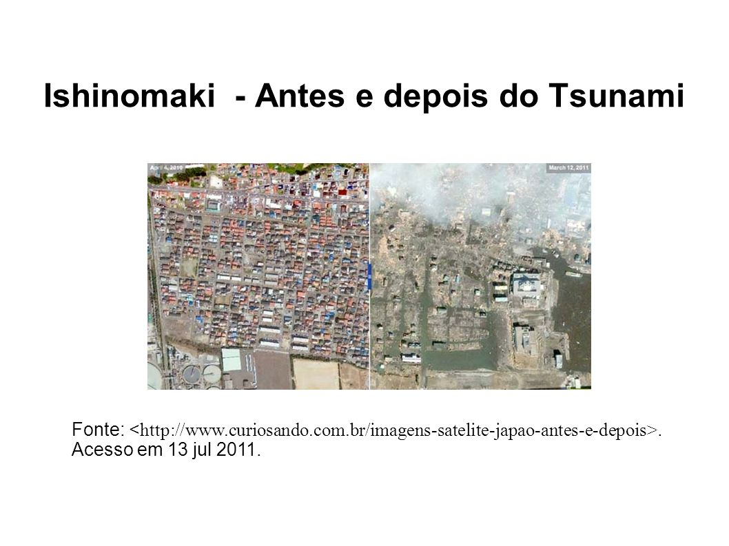 Ishinomaki - Antes e depois do Tsunami