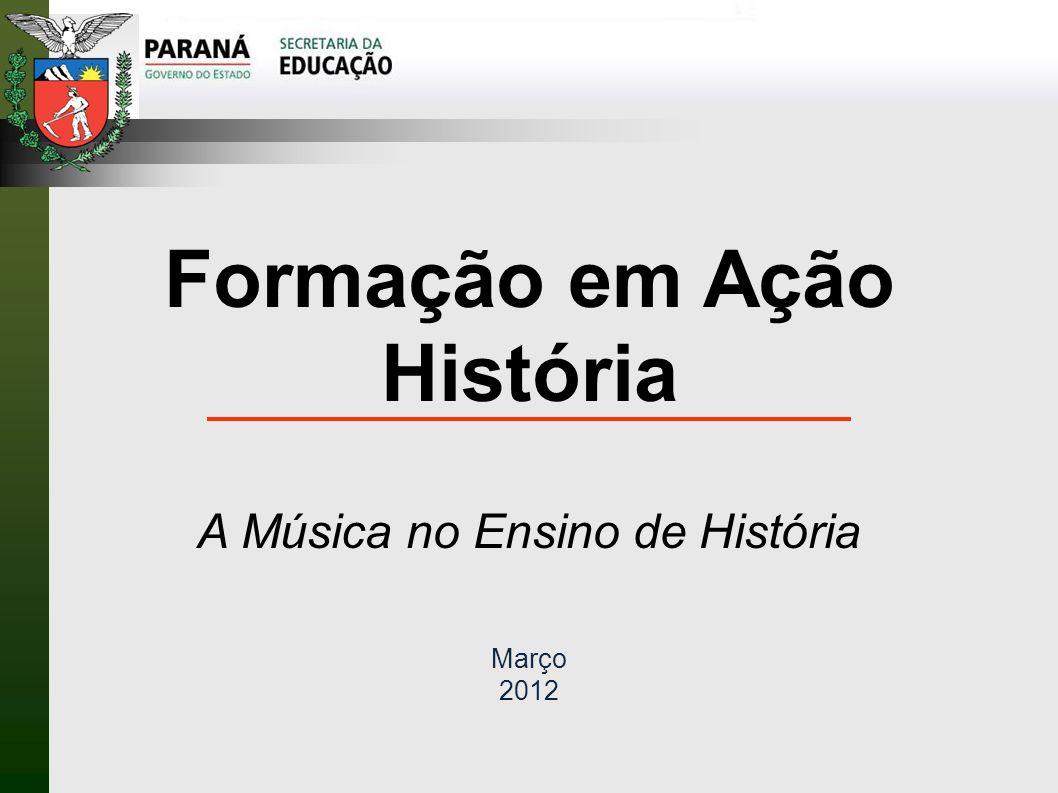Formação em Ação História A Música no Ensino de História