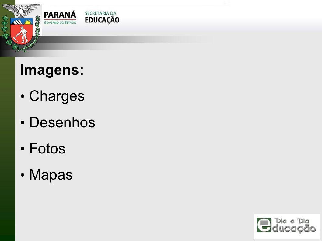 Imagens: Charges Desenhos Fotos Mapas