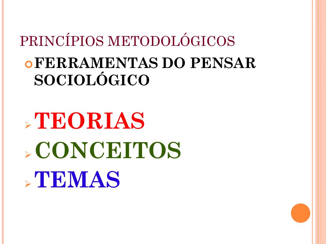 TEORIAS CONCEITOS TEMAS FERRAMENTAS DO PENSAR SOCIOLÓGICO
