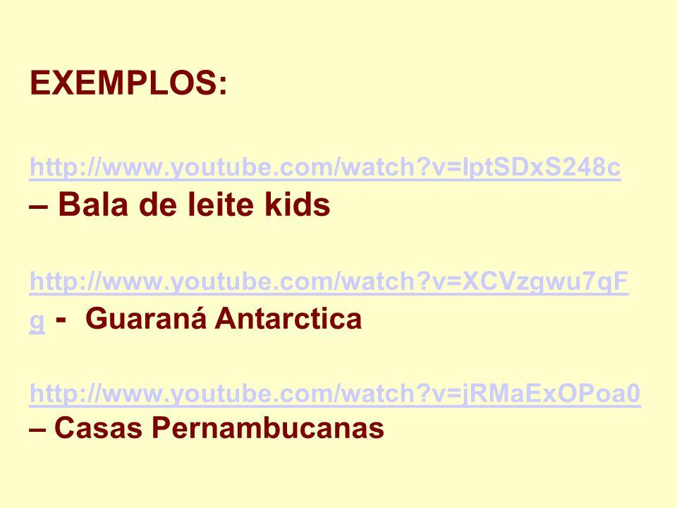 EXEMPLOS: http://www. youtube. com/watch
