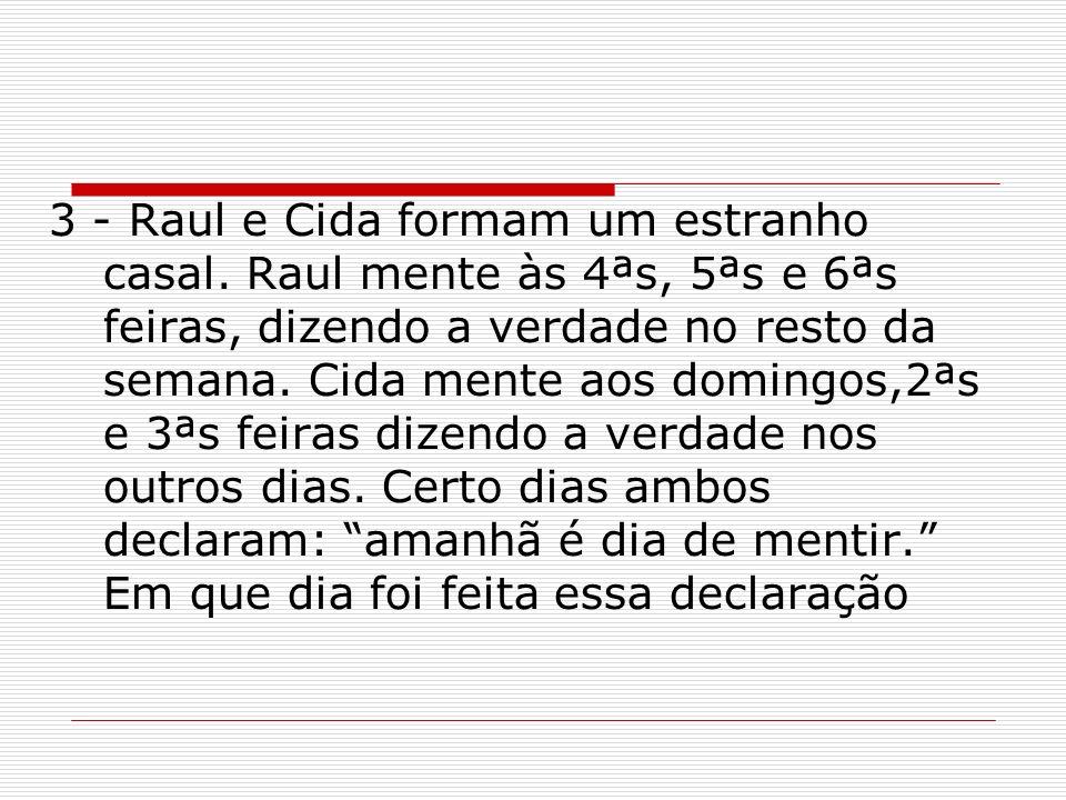 3 - Raul e Cida formam um estranho casal