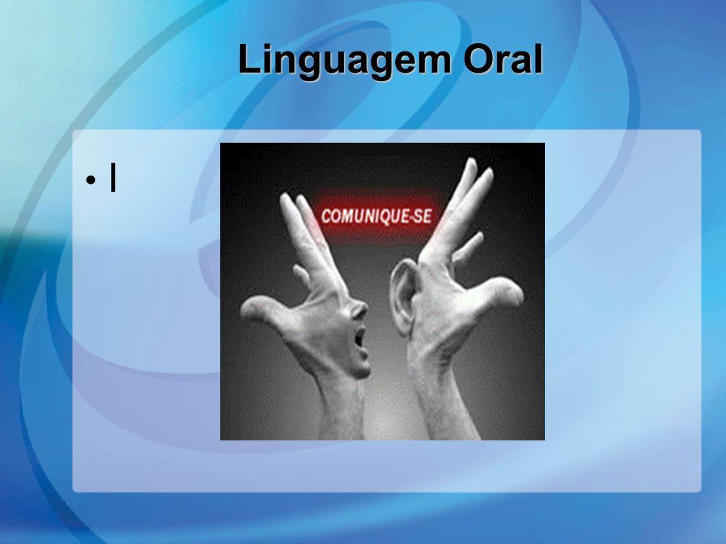 Linguagem Oral I 6 6