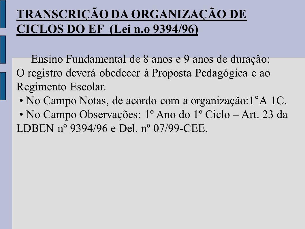 TRANSCRIÇÃO DA ORGANIZAÇÃO DE CICLOS DO EF (Lei n.o 9394/96)