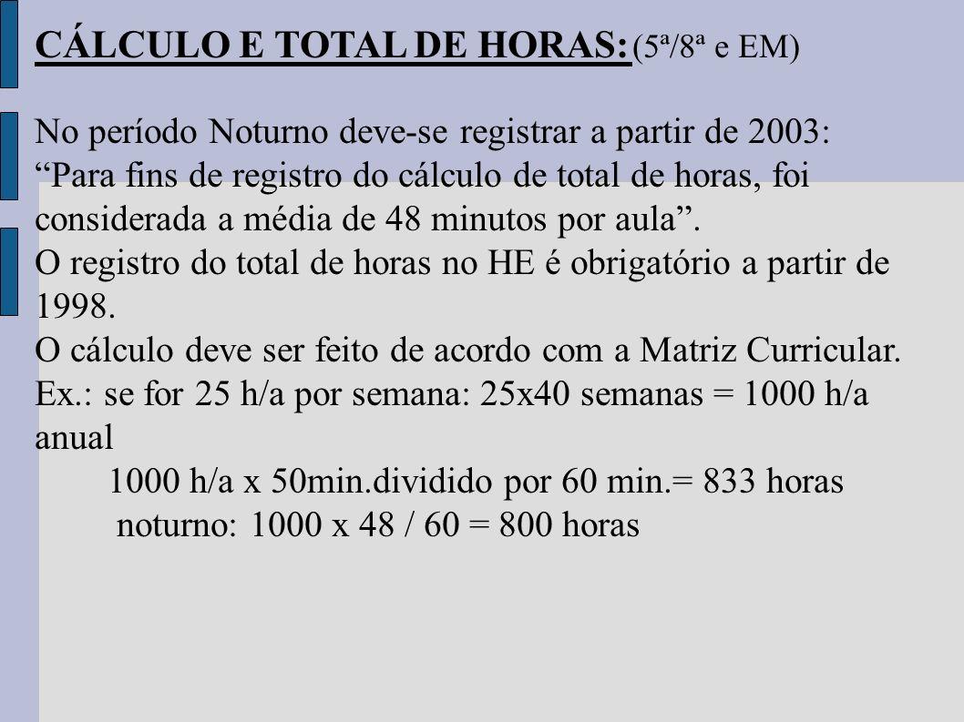 CÁLCULO E TOTAL DE HORAS: (5ª/8ª e EM)
