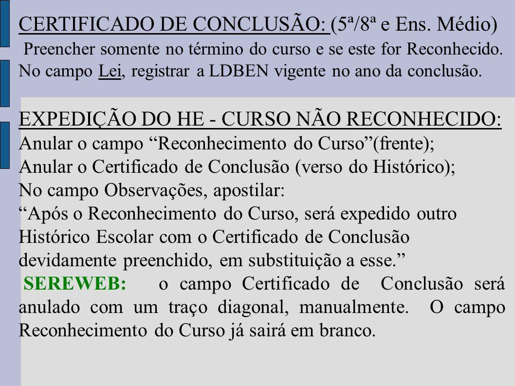 CERTIFICADO DE CONCLUSÃO: (5ª/8ª e Ens. Médio)