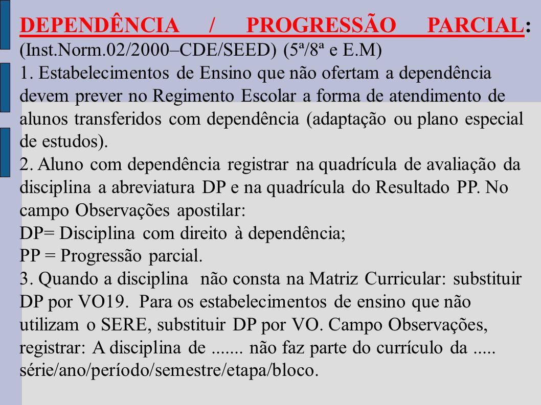 DEPENDÊNCIA / PROGRESSÃO PARCIAL: (Inst. Norm