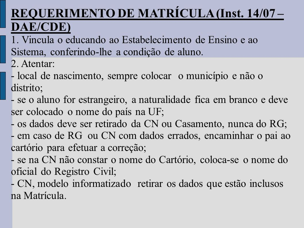 REQUERIMENTO DE MATRÍCULA (Inst. 14/07 – DAE/CDE)