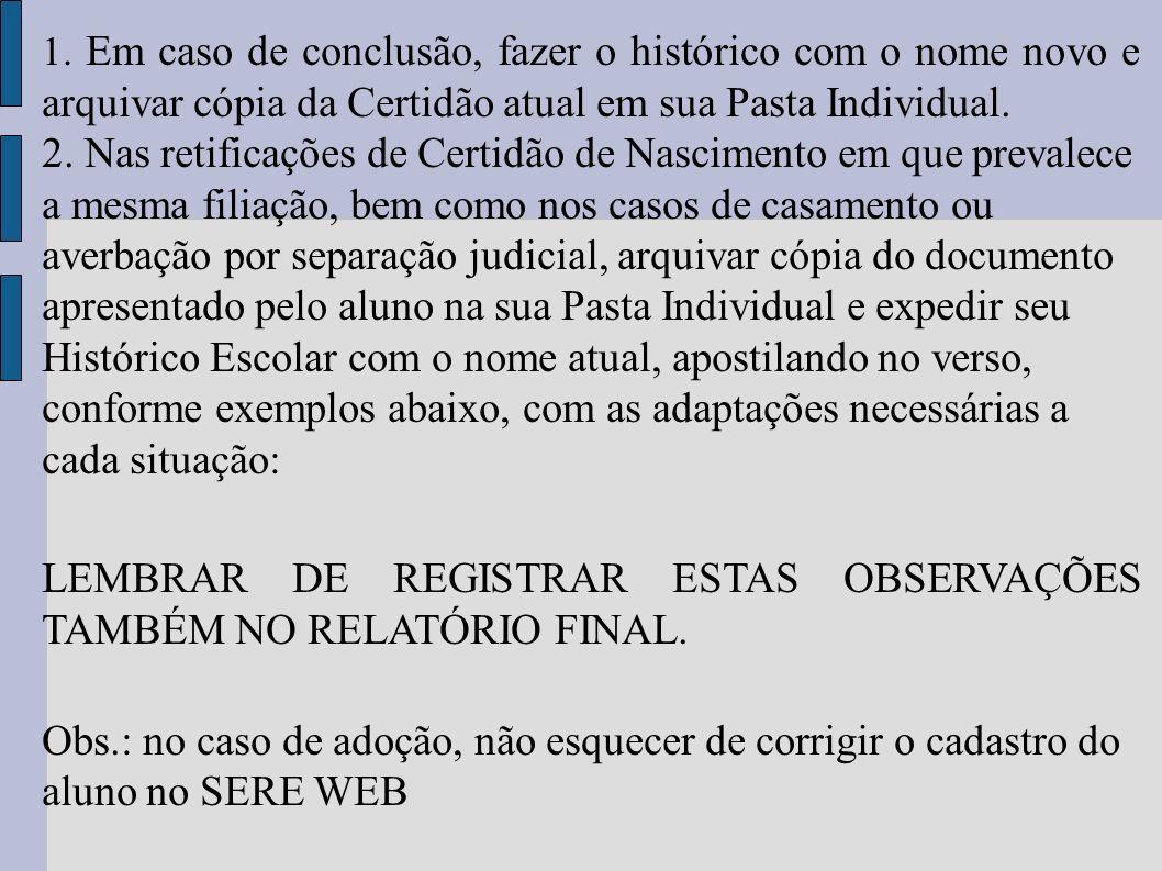 LEMBRAR DE REGISTRAR ESTAS OBSERVAÇÕES TAMBÉM NO RELATÓRIO FINAL.