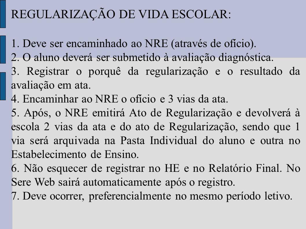 REGULARIZAÇÃO DE VIDA ESCOLAR: