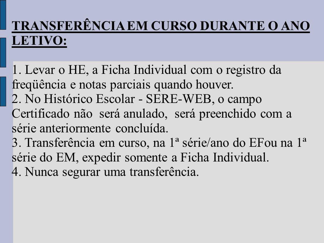 TRANSFERÊNCIA EM CURSO DURANTE O ANO LETIVO:
