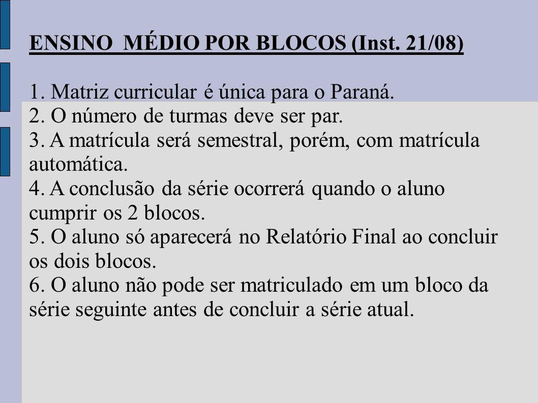 ENSINO MÉDIO POR BLOCOS (Inst. 21/08)
