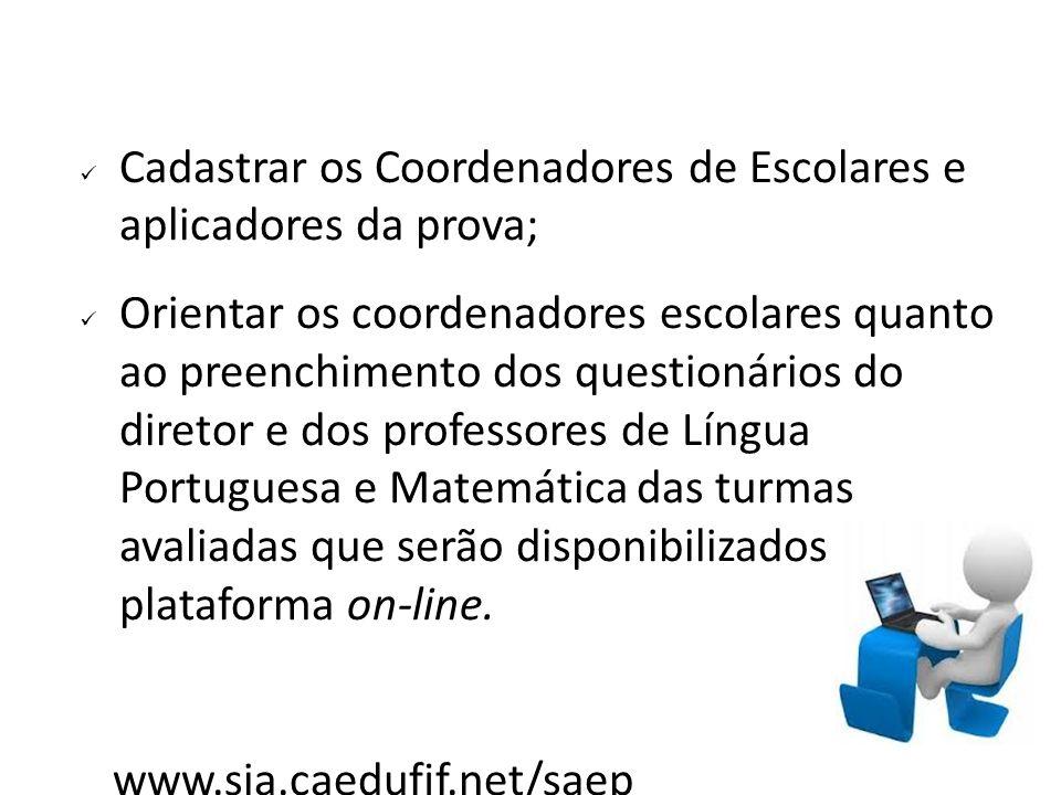 Cadastrar os Coordenadores de Escolares e aplicadores da prova;