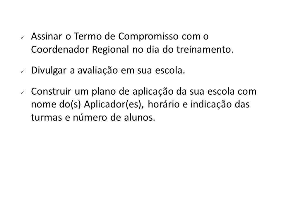 Assinar o Termo de Compromisso com o Coordenador Regional no dia do treinamento.