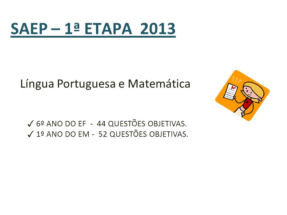 SAEP – 1ª ETAPA 2013 Língua Portuguesa e Matemática