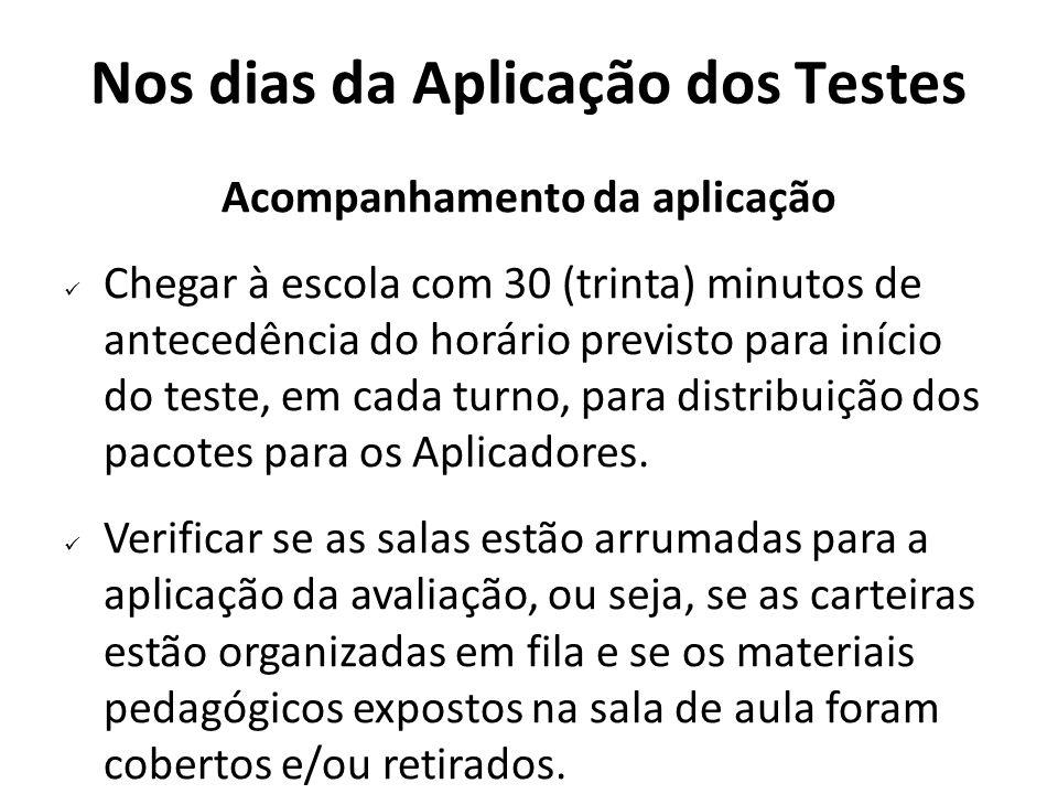 Nos dias da Aplicação dos Testes