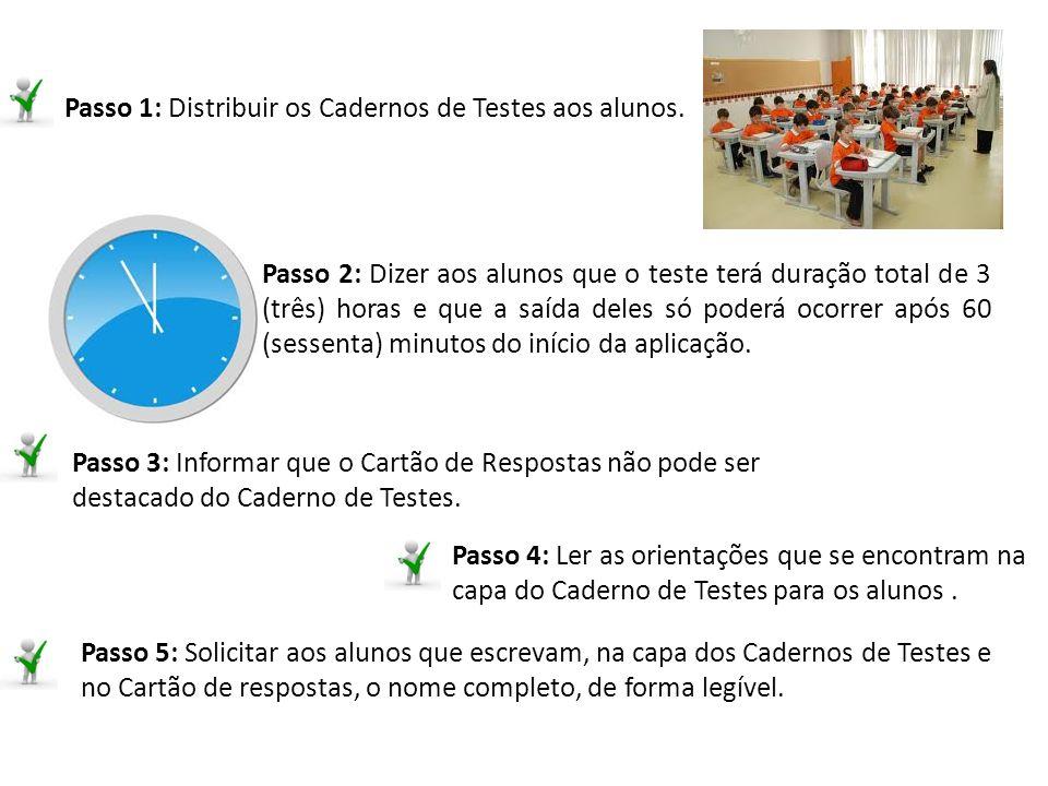 Passo 1: Distribuir os Cadernos de Testes aos alunos.