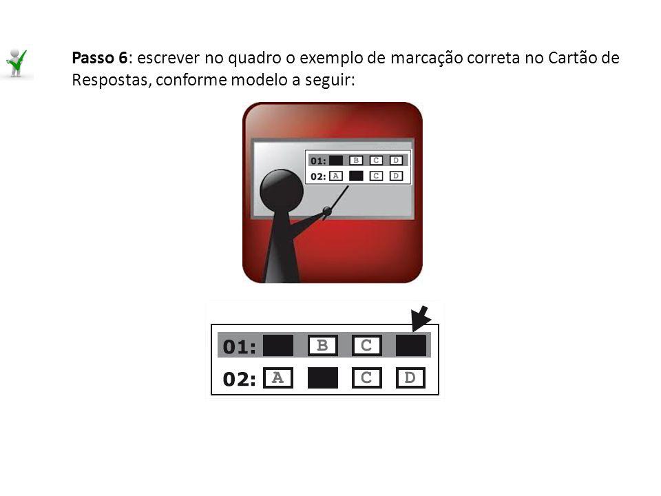 Passo 6: escrever no quadro o exemplo de marcação correta no Cartão de Respostas, conforme modelo a seguir: