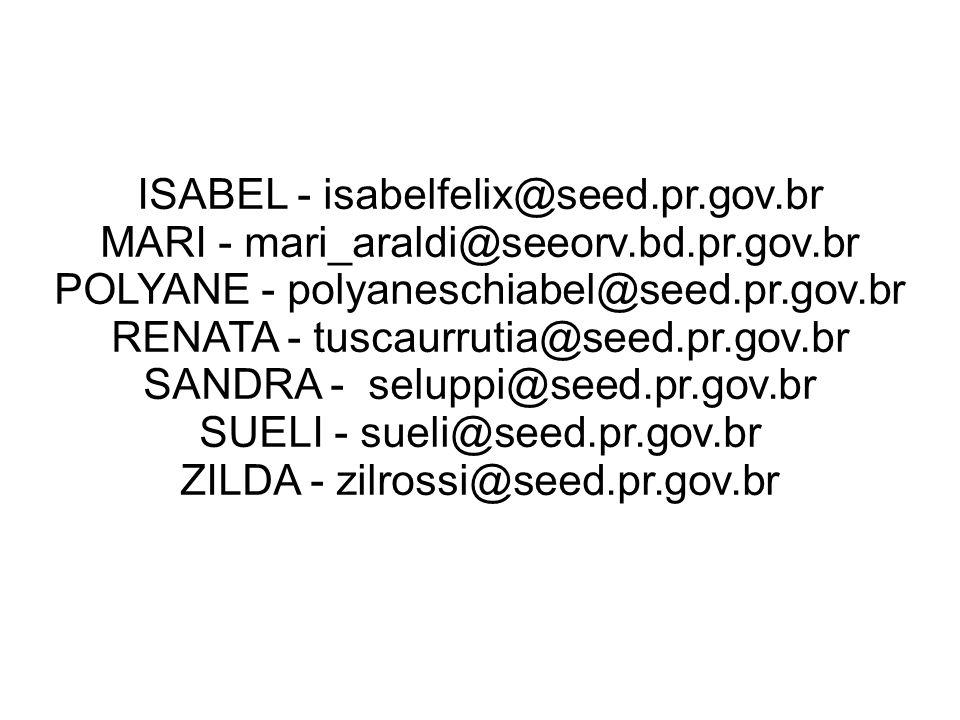 ISABEL - isabelfelix@seed.pr.gov.br