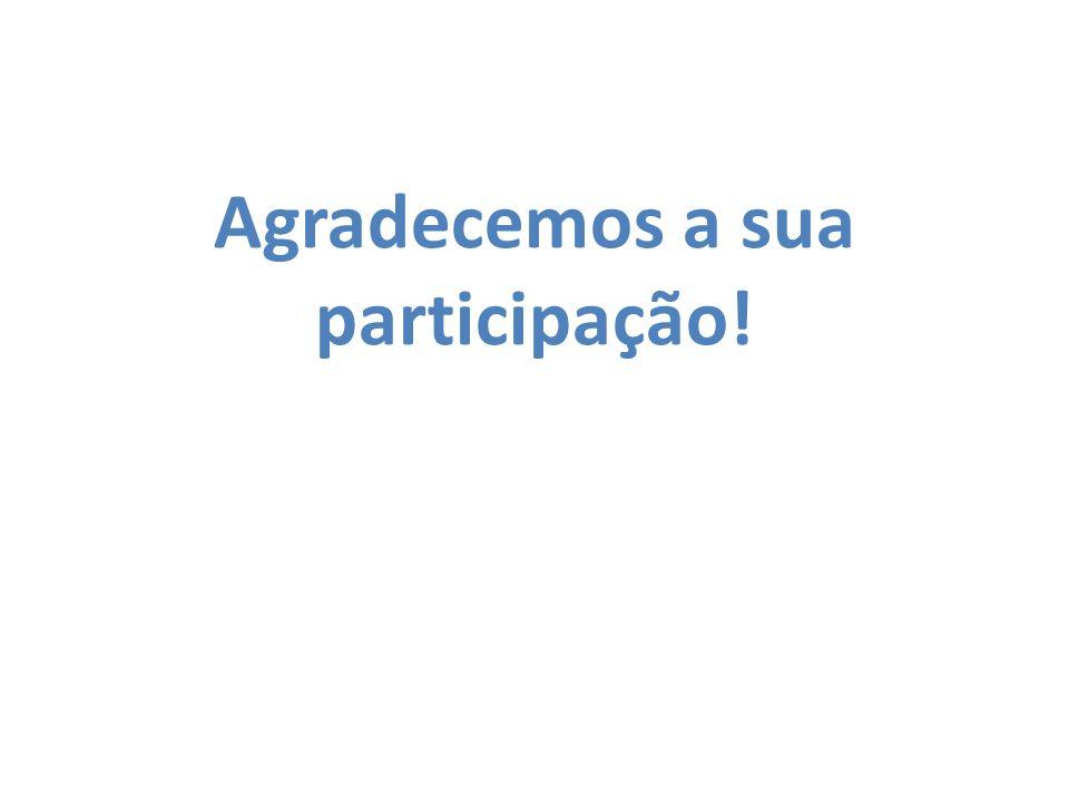 Agradecemos a sua participação!