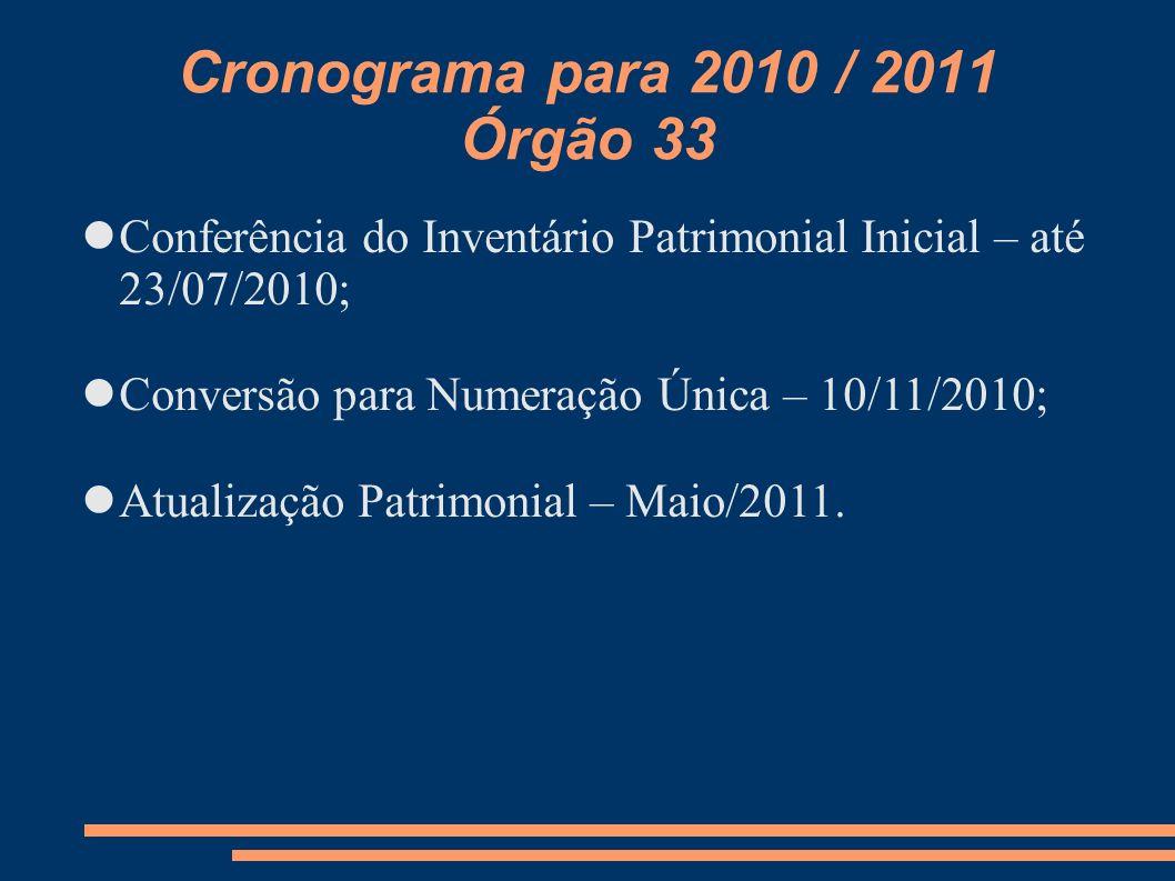 Cronograma para 2010 / 2011 Órgão 33