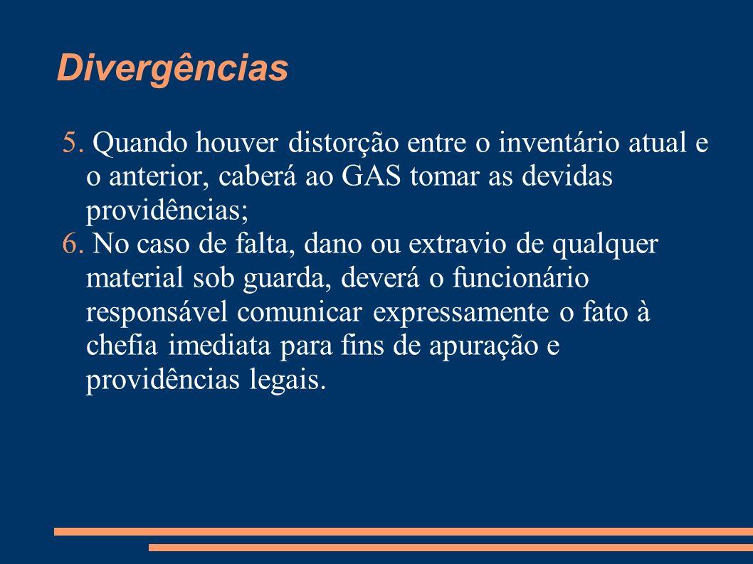 Divergências 5. Quando houver distorção entre o inventário atual e o anterior, caberá ao GAS tomar as devidas providências;