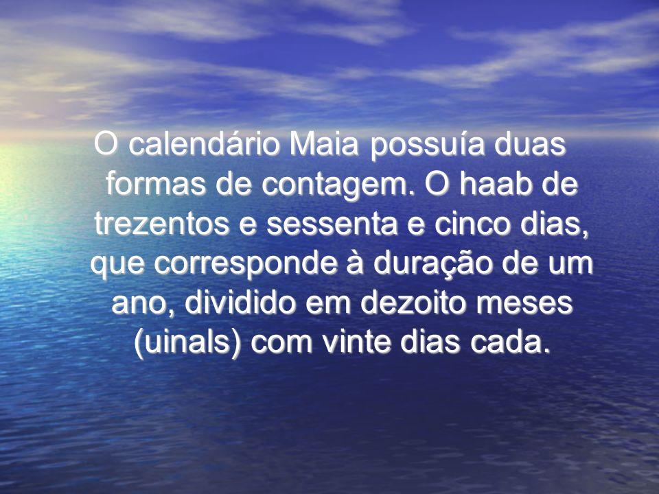 O calendário Maia possuía duas formas de contagem