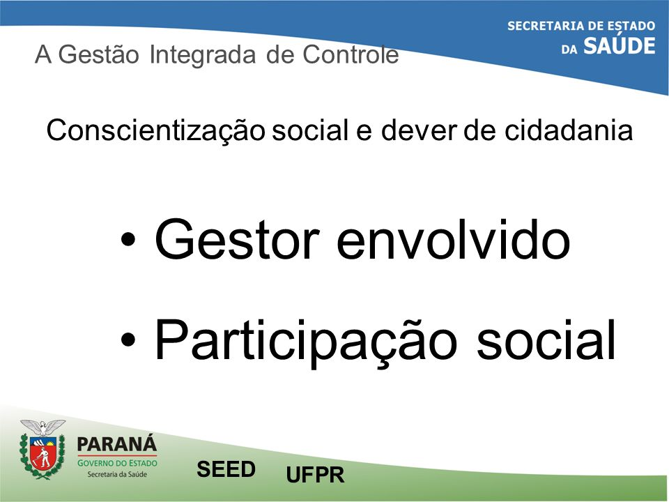 Gestor envolvido Participação social