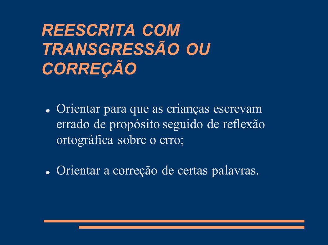 REESCRITA COM TRANSGRESSÃO OU CORREÇÃO