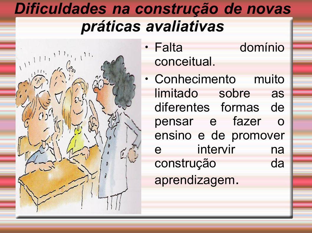 Dificuldades na construção de novas práticas avaliativas