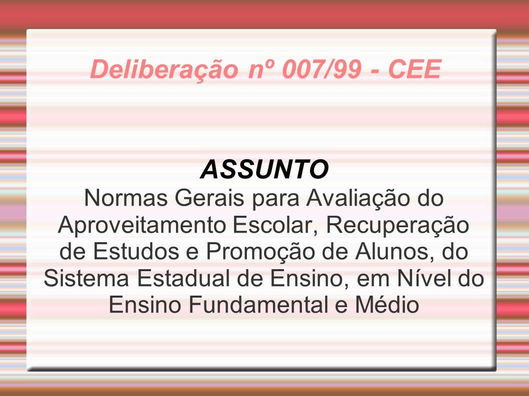 Deliberação nº 007/99 - CEE ASSUNTO
