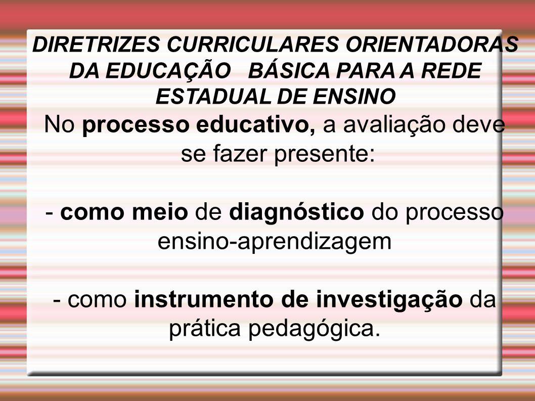 No processo educativo, a avaliação deve se fazer presente: