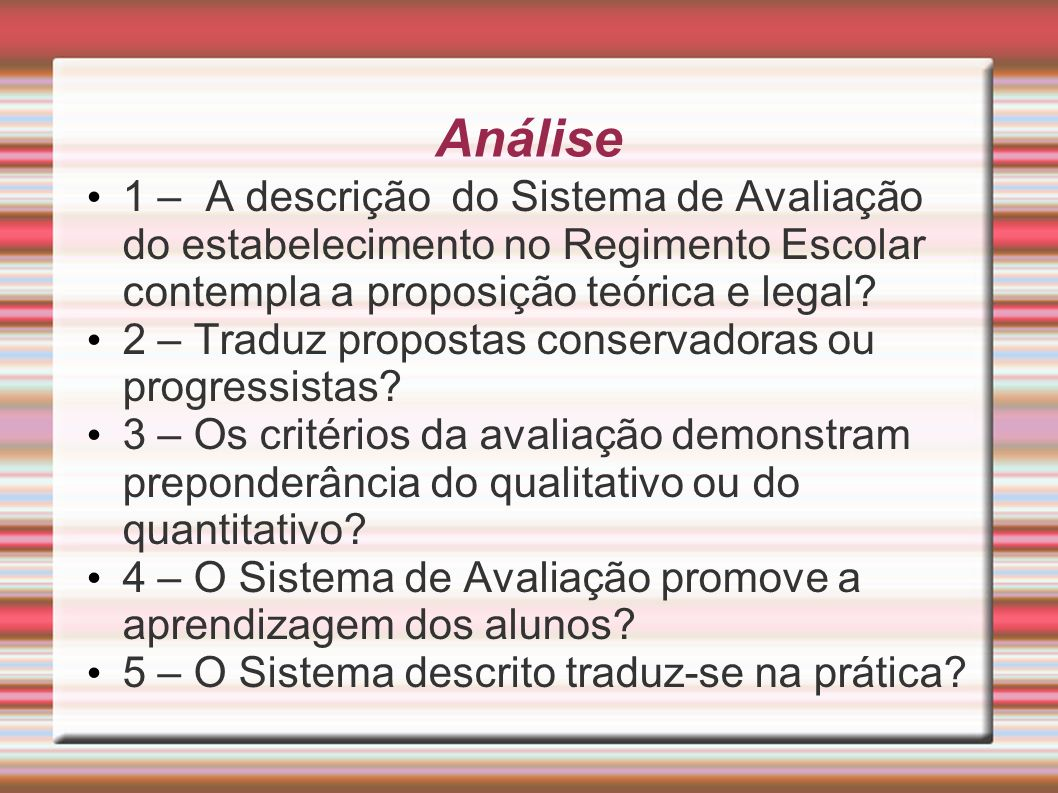 Análise 1 – A descrição do Sistema de Avaliação do estabelecimento no Regimento Escolar contempla a proposição teórica e legal