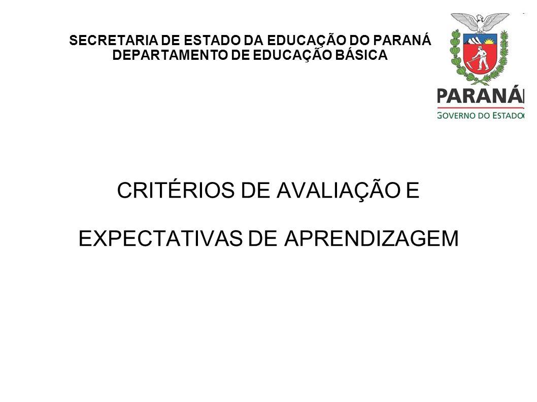 CRITÉRIOS DE AVALIAÇÃO E EXPECTATIVAS DE APRENDIZAGEM