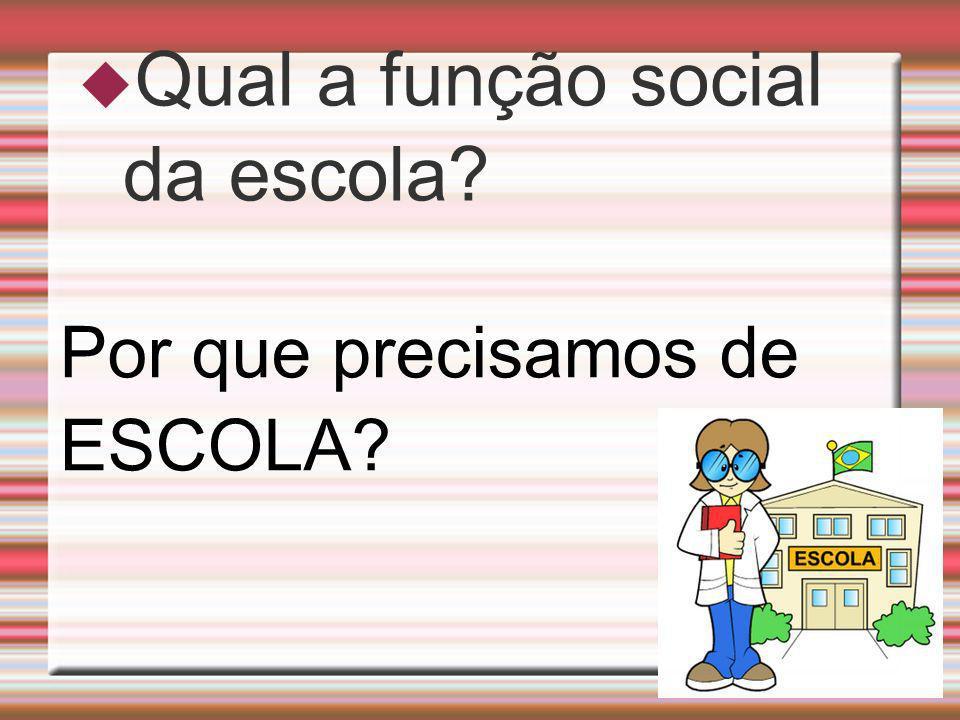 Qual a função social da escola