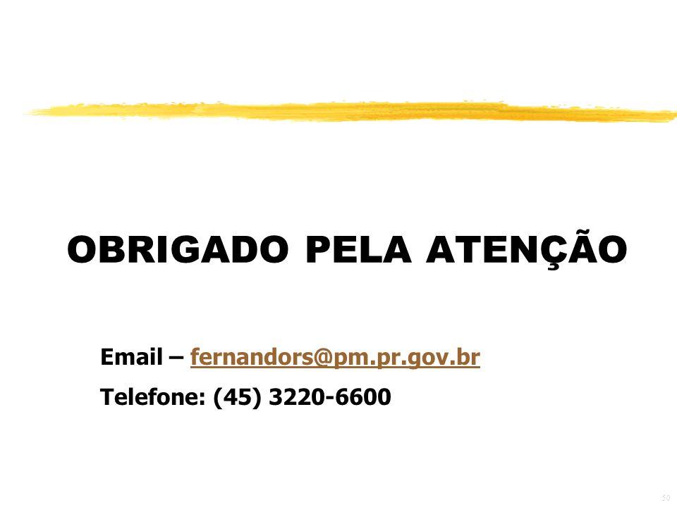 OBRIGADO PELA ATENÇÃO Email – fernandors@pm.pr.gov.br