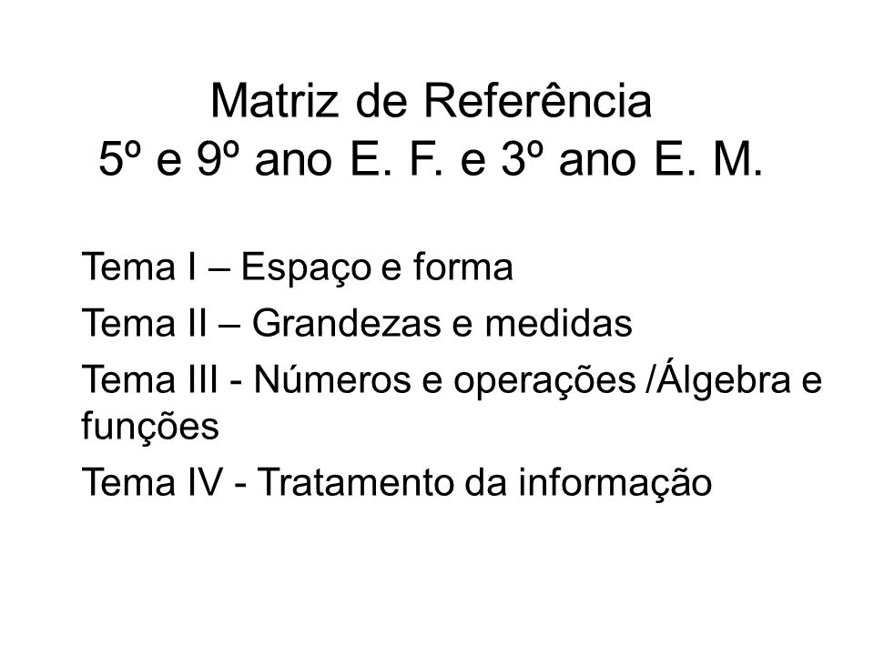 Matriz de Referência 5º e 9º ano E. F. e 3º ano E. M.