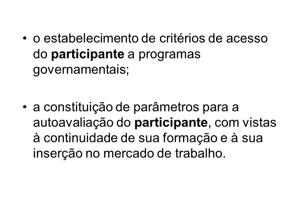 o estabelecimento de critérios de acesso do participante a programas governamentais;