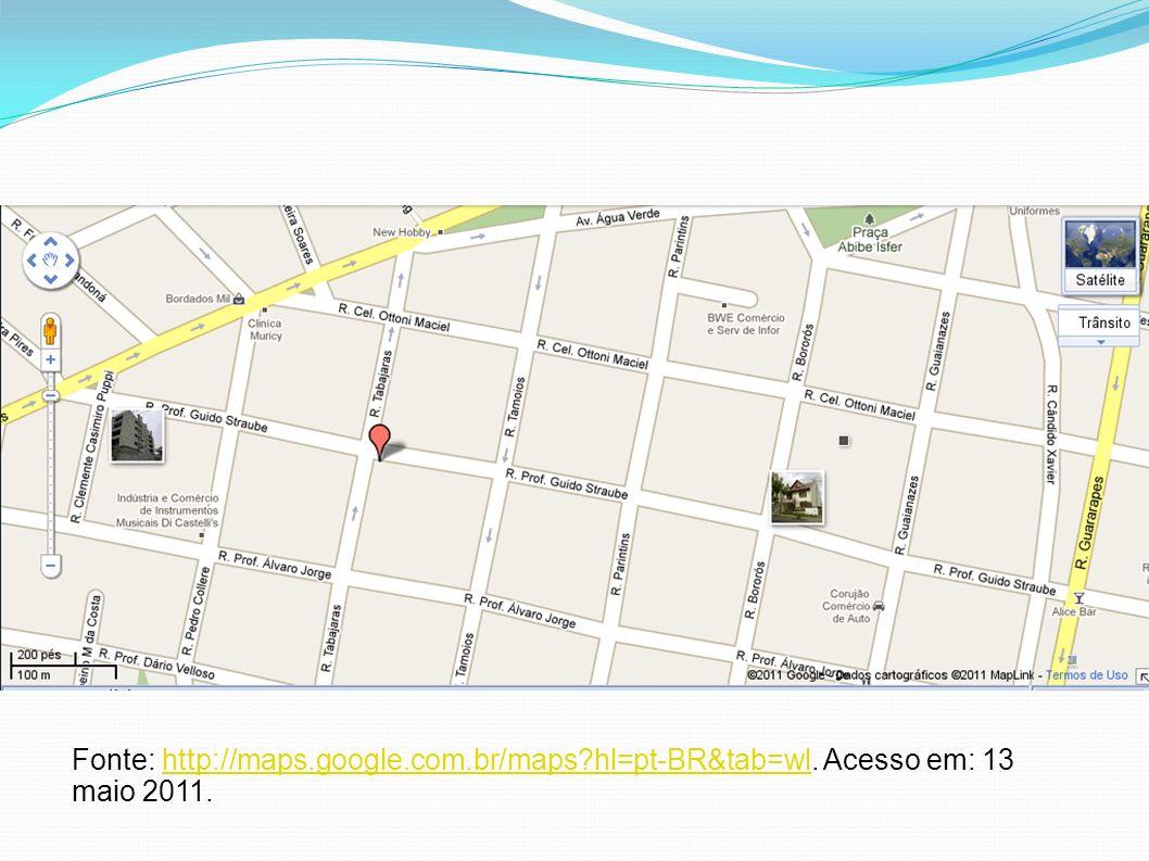 Fonte: http://maps. google. com. br/maps. hl=pt-BR&tab=wl