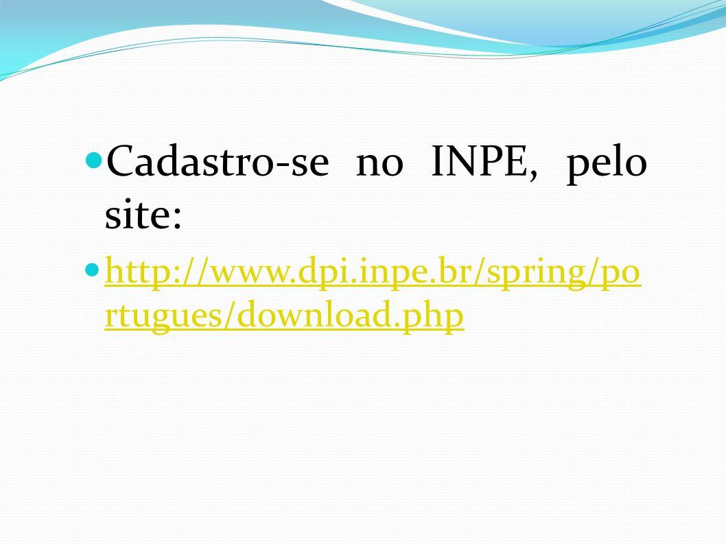 Cadastro-se no INPE, pelo site: