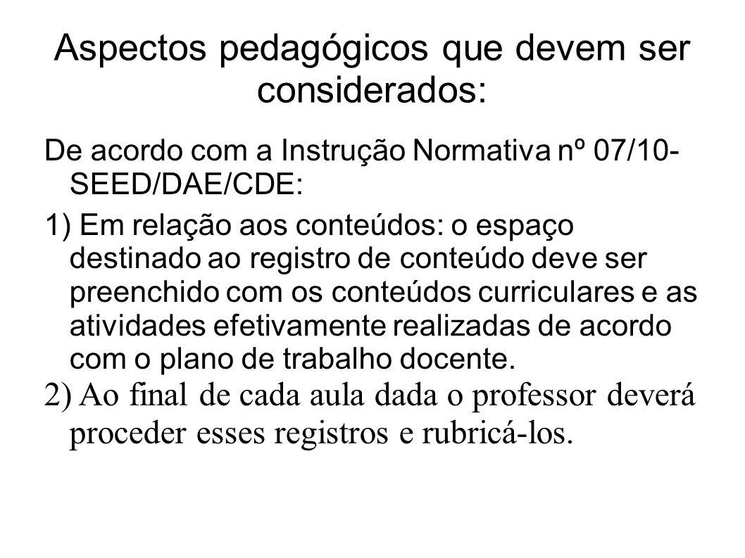 Aspectos pedagógicos que devem ser considerados: