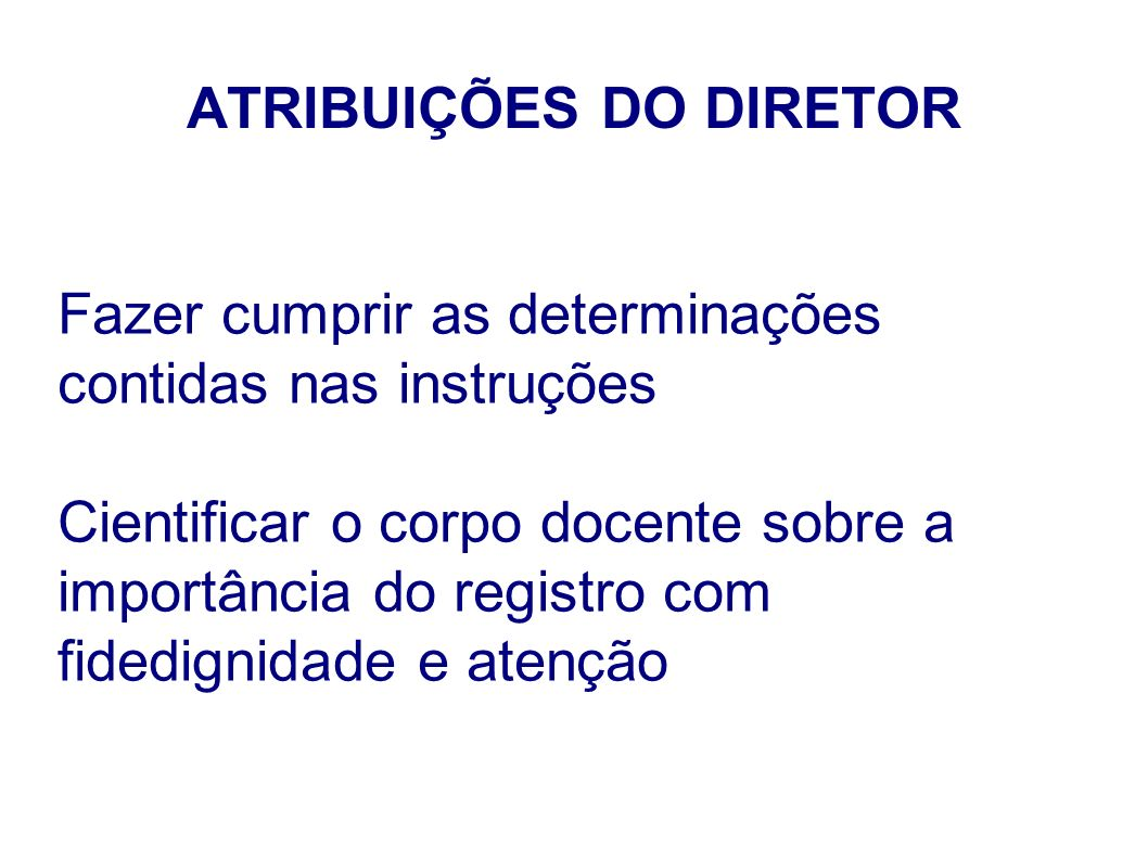 ATRIBUIÇÕES DO DIRETOR