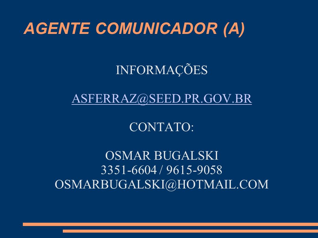 AGENTE COMUNICADOR (A)