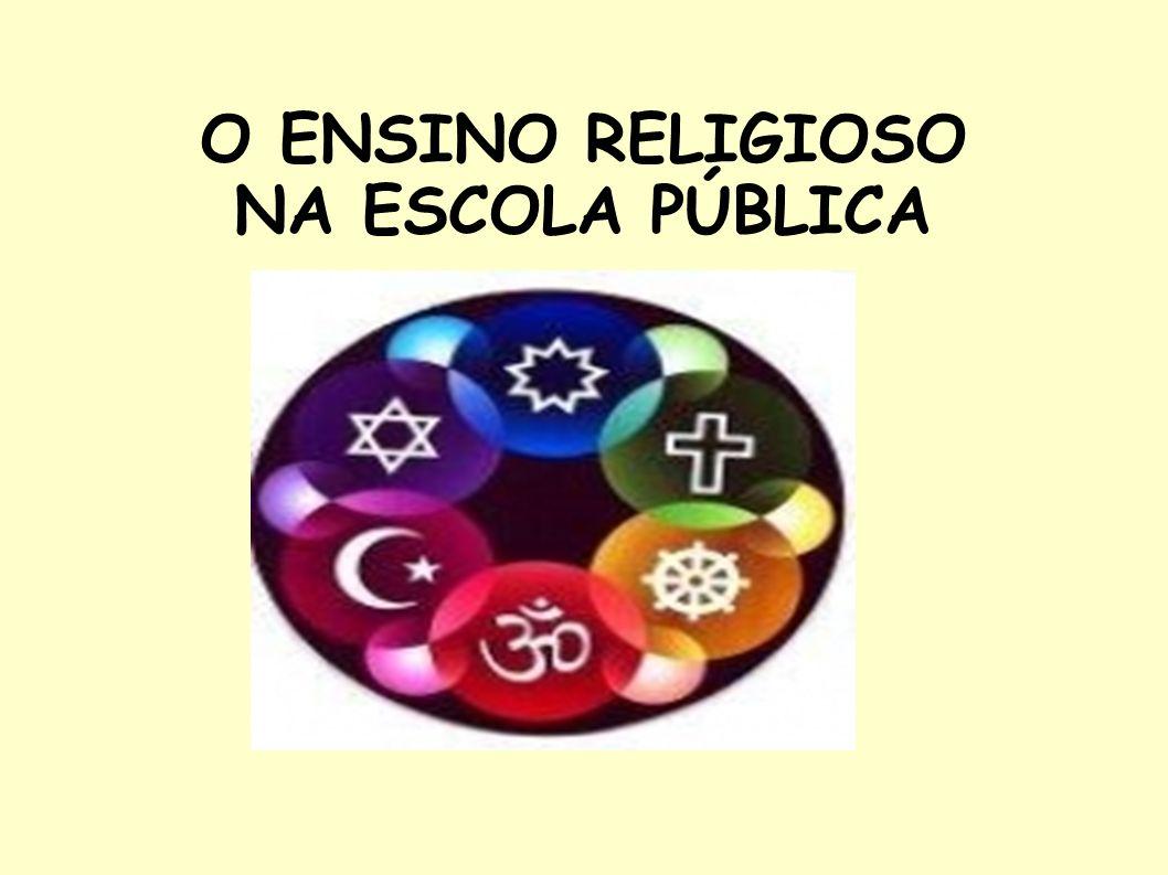 O ENSINO RELIGIOSO NA ESCOLA PÚBLICA