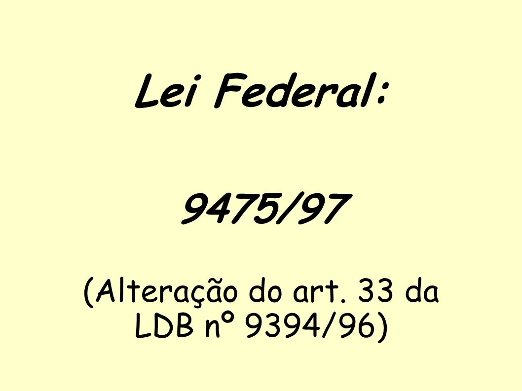 9475/97 (Alteração do art. 33 da LDB nº 9394/96)