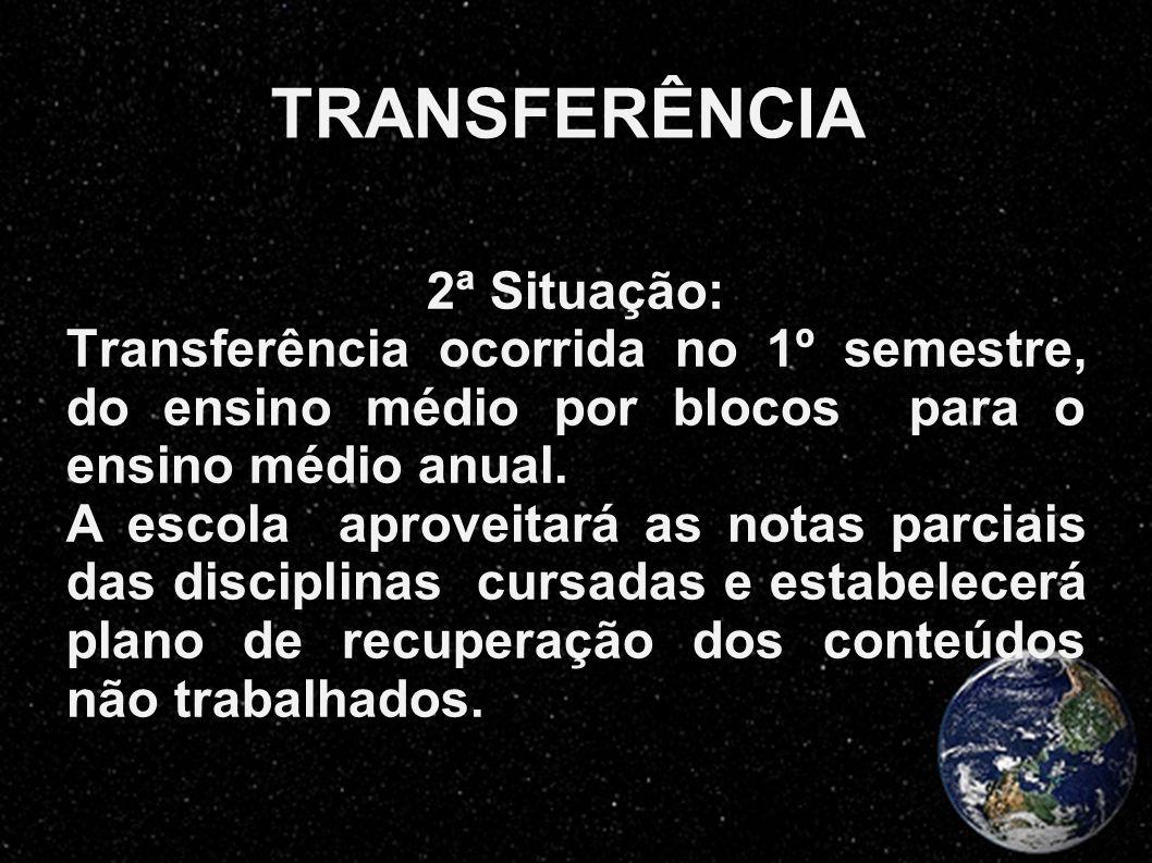 TRANSFERÊNCIA 2ª Situação: