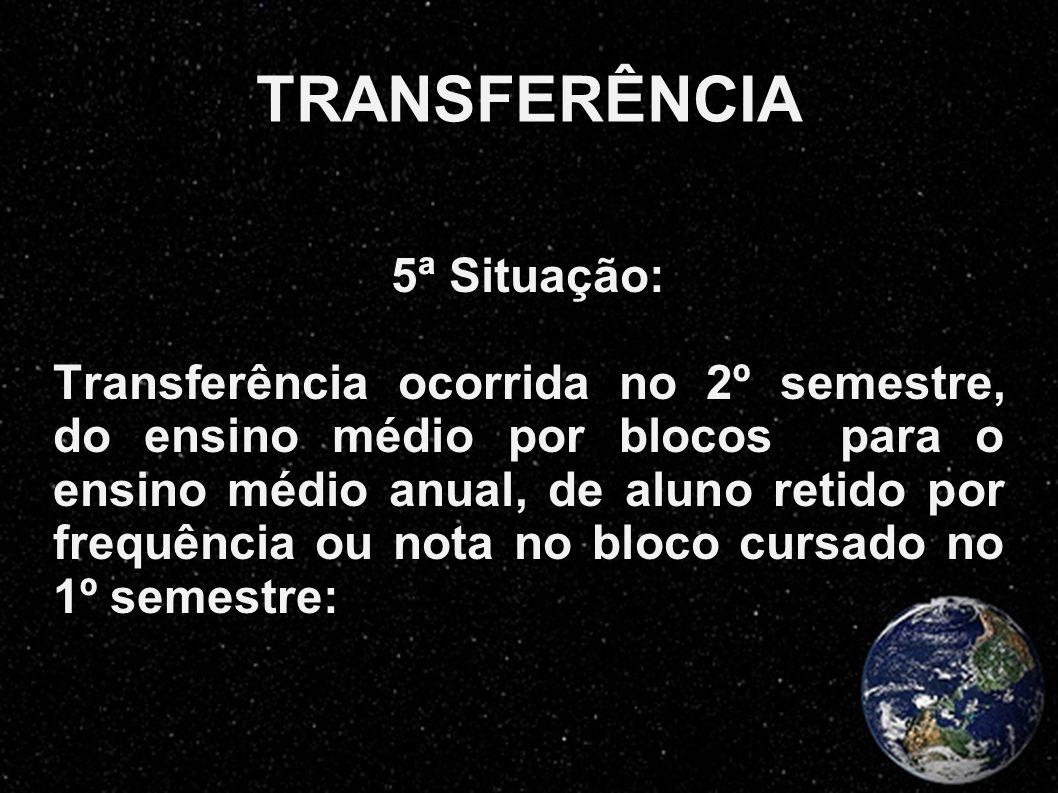 TRANSFERÊNCIA 5ª Situação: