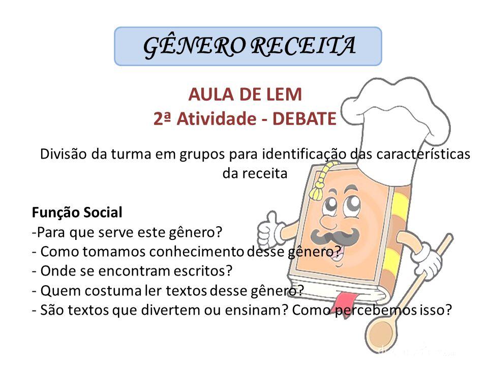 GÊNERO RECEITA AULA DE LEM 2ª Atividade - DEBATE