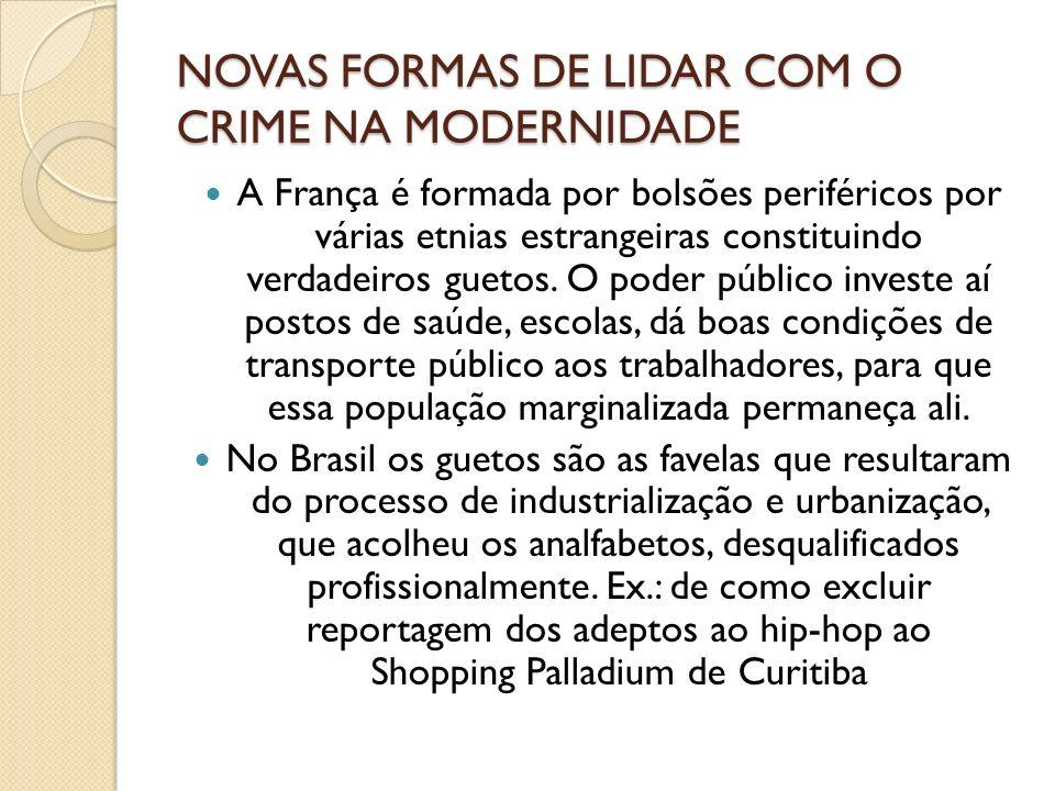 NOVAS FORMAS DE LIDAR COM O CRIME NA MODERNIDADE