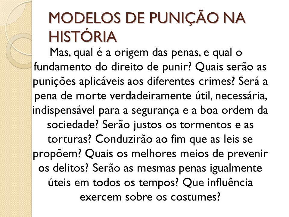 MODELOS DE PUNIÇÃO NA HISTÓRIA